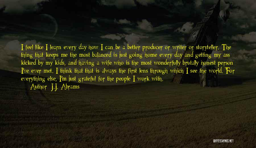 Getting Better At Work Quotes By J.J. Abrams