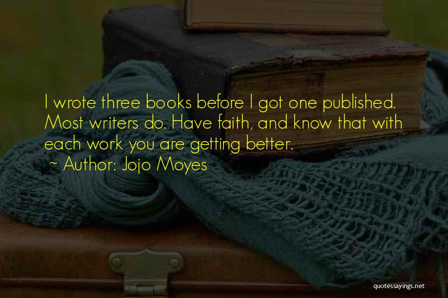 Getting Better At Work Quotes By Jojo Moyes