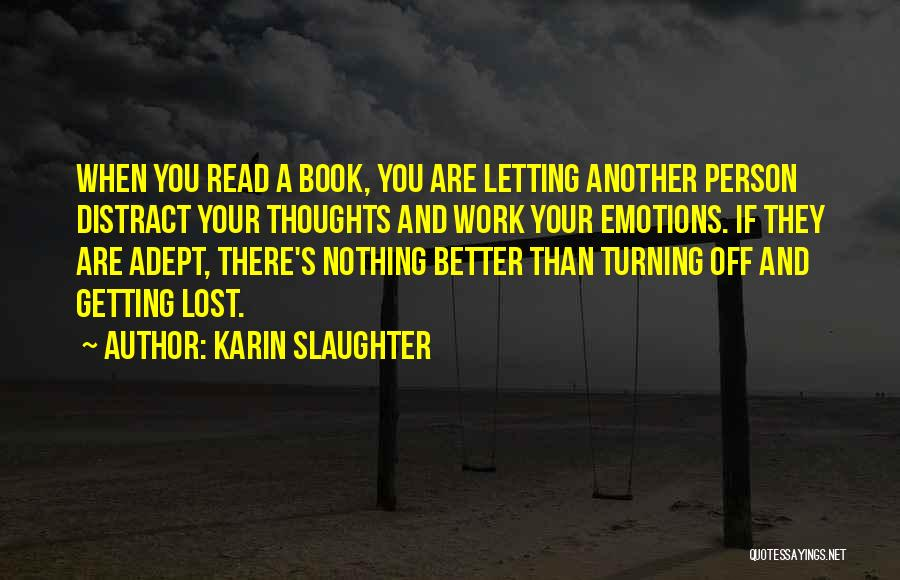 Getting Better At Work Quotes By Karin Slaughter