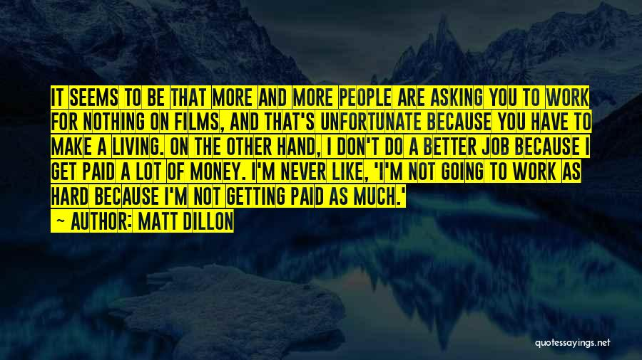 Getting Better At Work Quotes By Matt Dillon