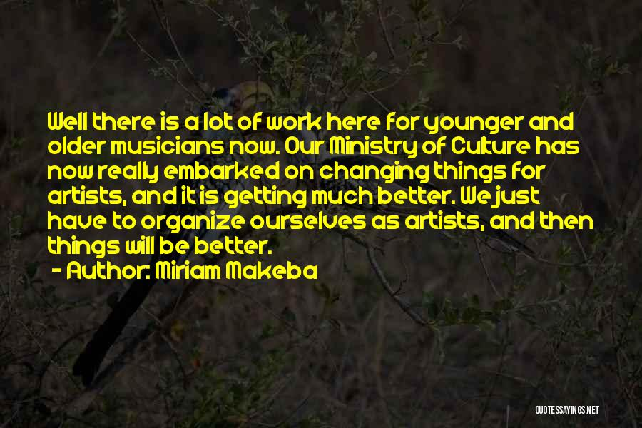 Getting Better At Work Quotes By Miriam Makeba