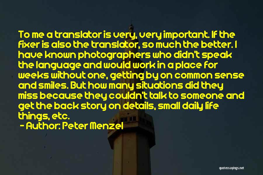 Getting Better At Work Quotes By Peter Menzel