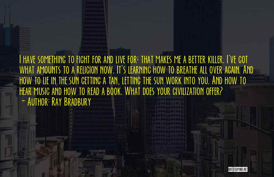 Getting Better At Work Quotes By Ray Bradbury