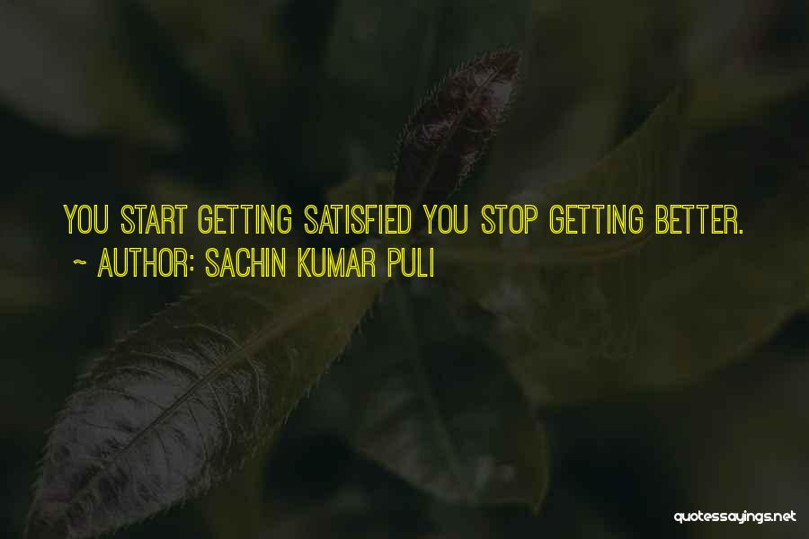 Getting Better At Work Quotes By Sachin Kumar Puli