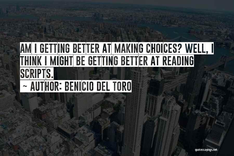 Getting Better Quotes By Benicio Del Toro