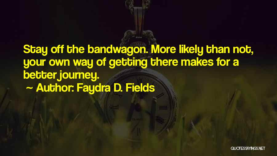 Getting Better Quotes By Faydra D. Fields