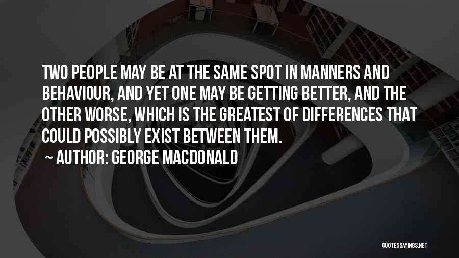 Getting Better Quotes By George MacDonald