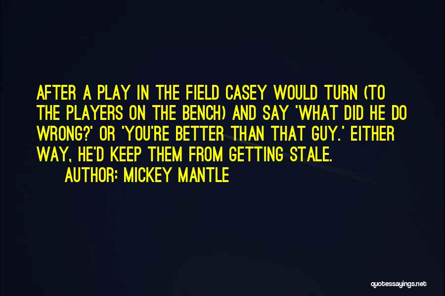 Getting Better Quotes By Mickey Mantle