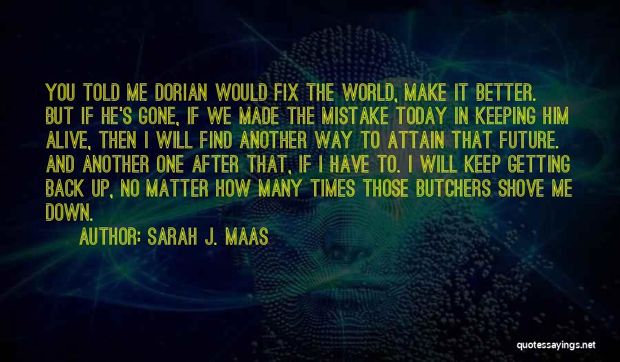 Getting Better Quotes By Sarah J. Maas
