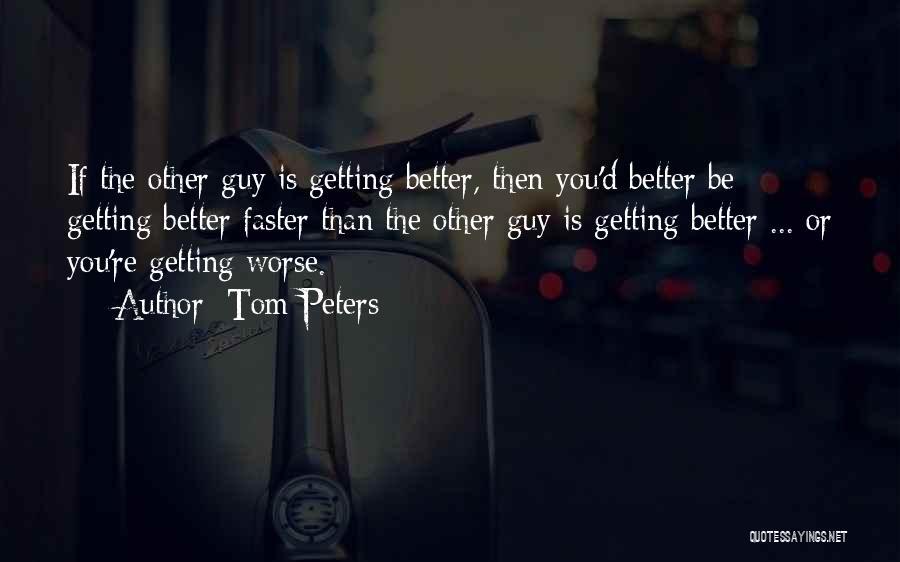 Getting Better Quotes By Tom Peters