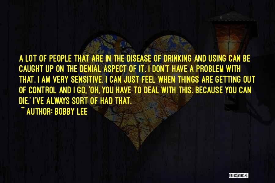 Getting Caught Up Quotes By Bobby Lee