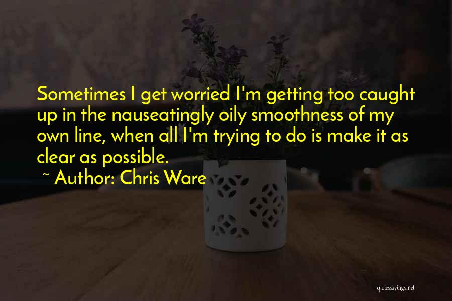 Getting Caught Up Quotes By Chris Ware