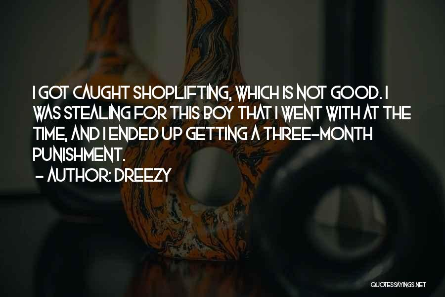 Getting Caught Up Quotes By Dreezy