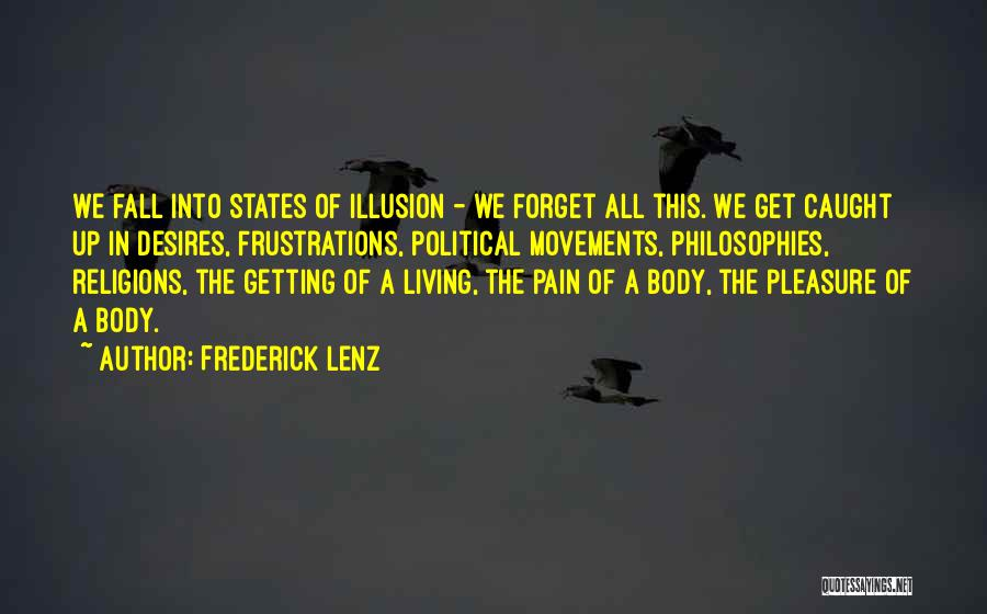 Getting Caught Up Quotes By Frederick Lenz
