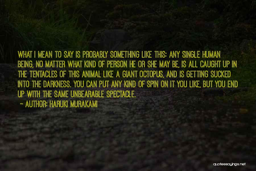 Getting Caught Up Quotes By Haruki Murakami