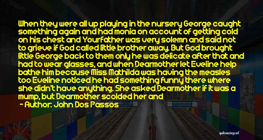 Getting Caught Up Quotes By John Dos Passos