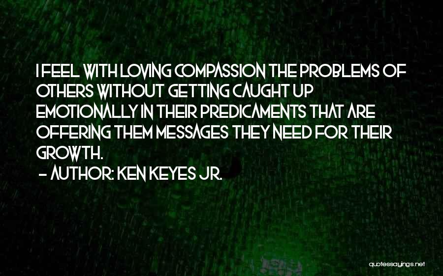 Getting Caught Up Quotes By Ken Keyes Jr.