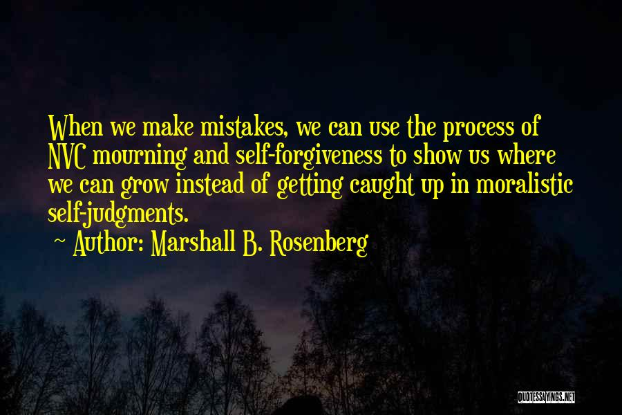 Getting Caught Up Quotes By Marshall B. Rosenberg