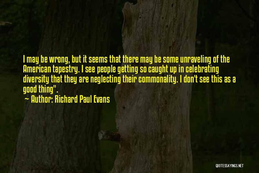 Getting Caught Up Quotes By Richard Paul Evans