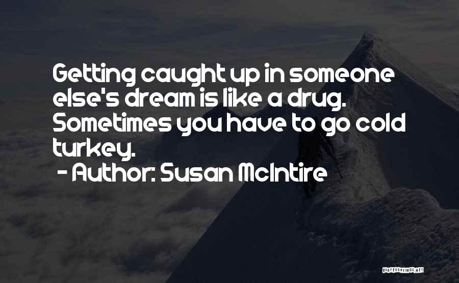 Getting Caught Up Quotes By Susan McIntire