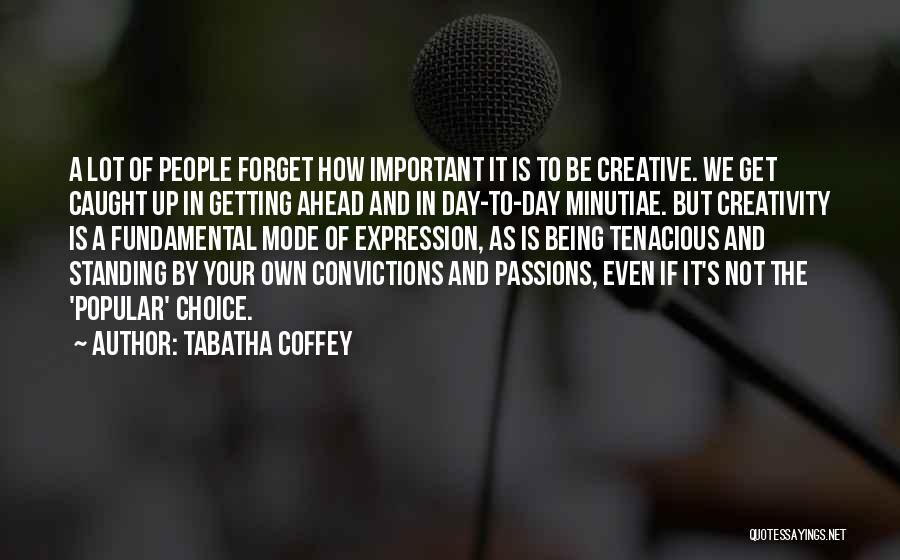 Getting Caught Up Quotes By Tabatha Coffey