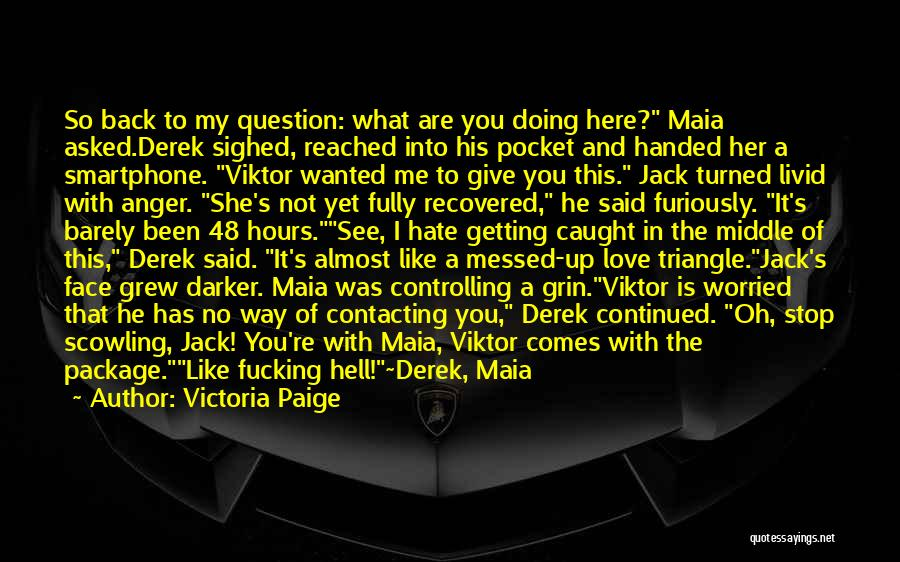 Getting Caught Up Quotes By Victoria Paige