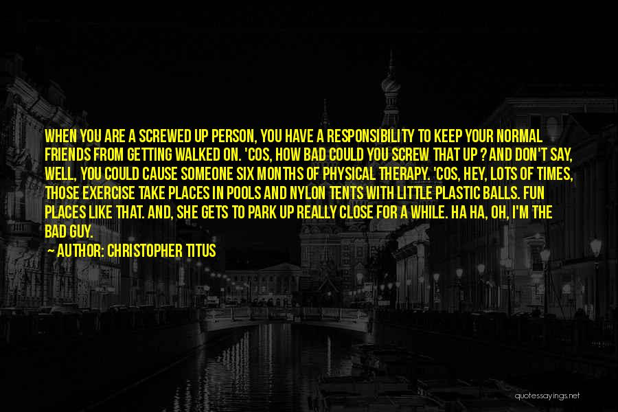 Getting Close To Friends Quotes By Christopher Titus