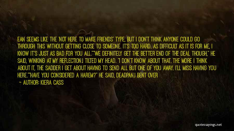 Getting Close To Friends Quotes By Kiera Cass