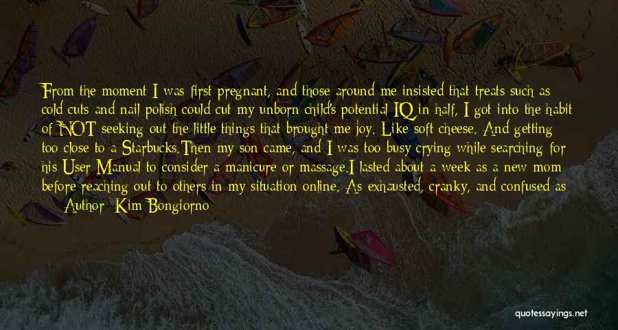 Getting Close To Friends Quotes By Kim Bongiorno