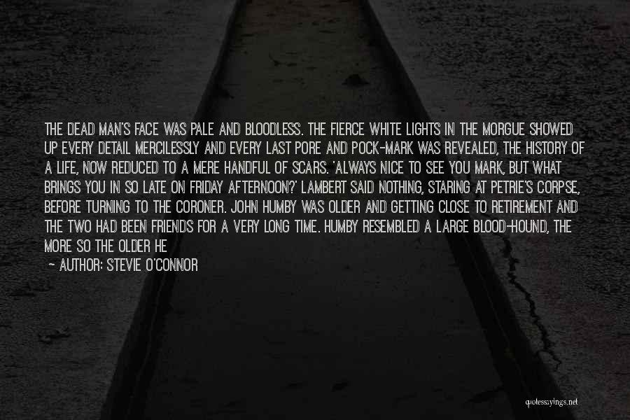 Getting Close To Friends Quotes By Stevie O'Connor