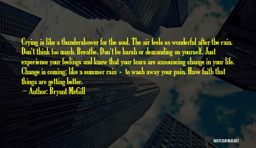 Getting Feelings For Him Quotes By Bryant McGill