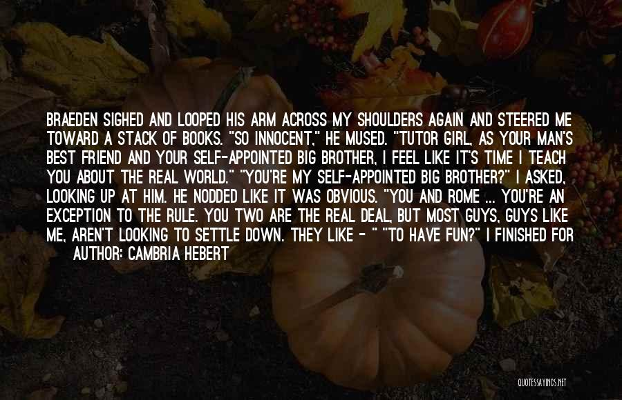 Getting Feelings For Him Quotes By Cambria Hebert