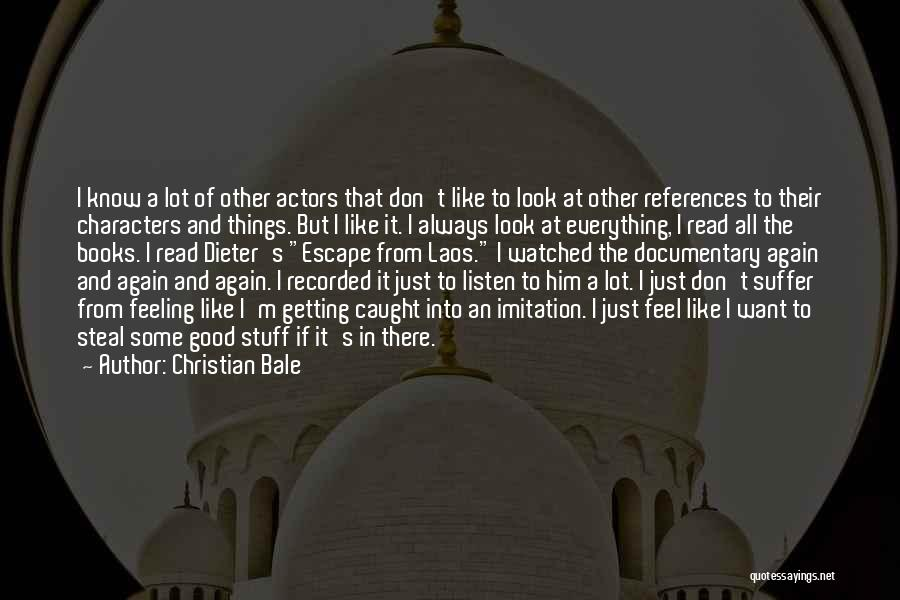 Getting Feelings For Him Quotes By Christian Bale