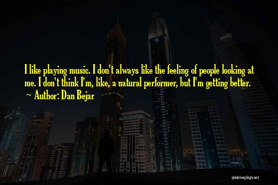 Getting Feelings For Him Quotes By Dan Bejar