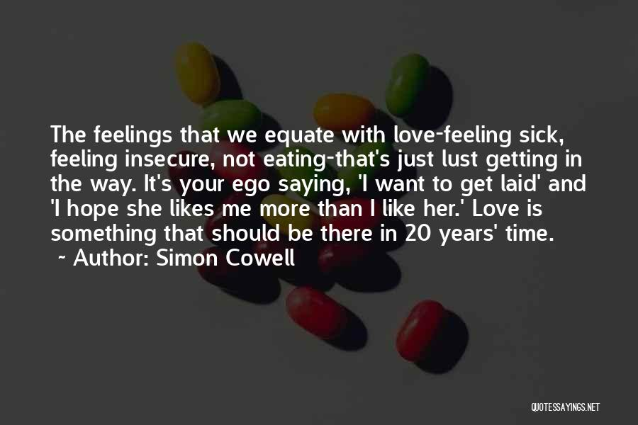Getting Feelings For Him Quotes By Simon Cowell