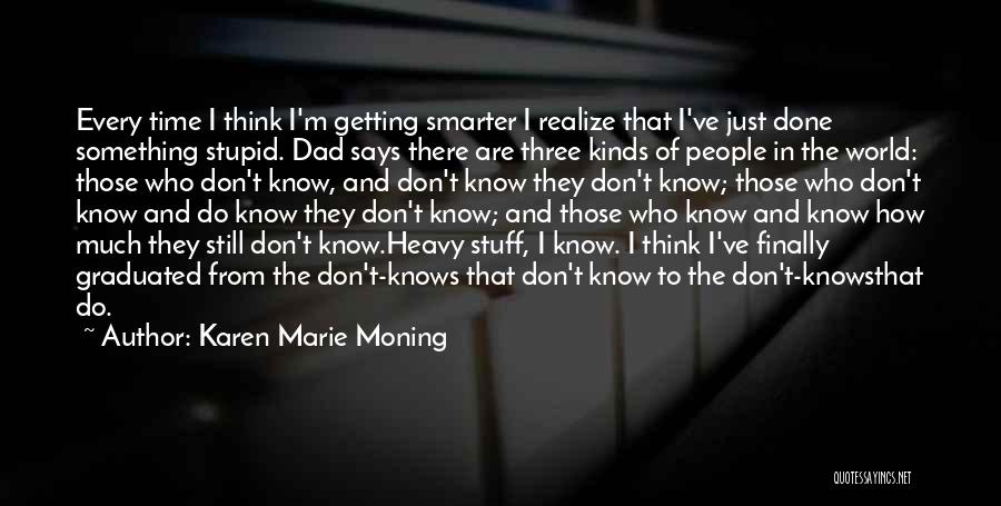 Getting Graduated Quotes By Karen Marie Moning