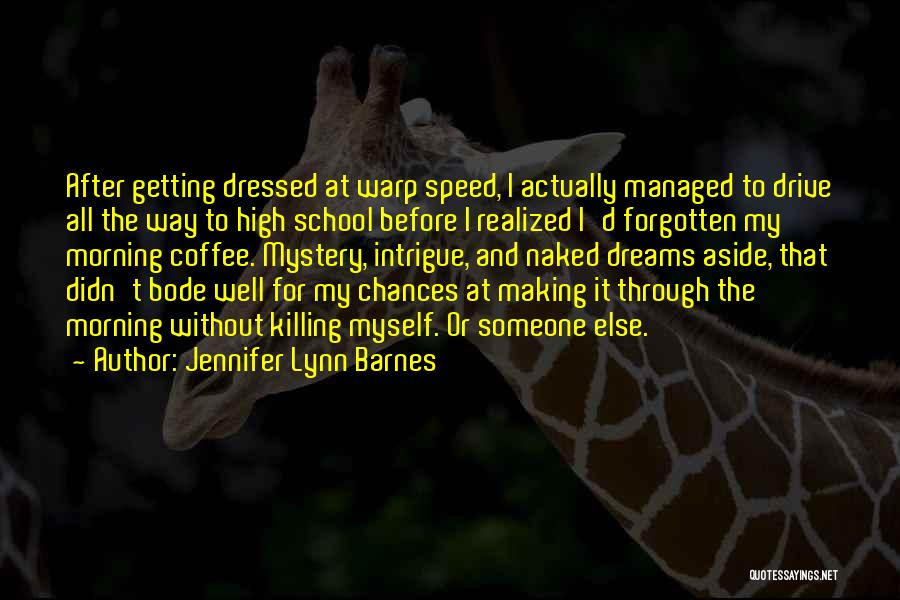 Getting High In The Morning Quotes By Jennifer Lynn Barnes