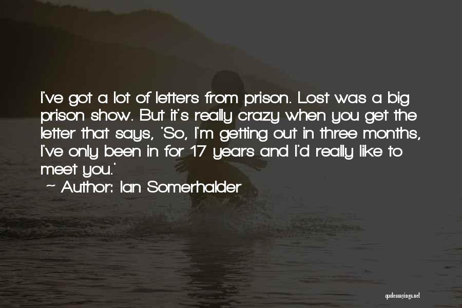 Getting Letters Quotes By Ian Somerhalder