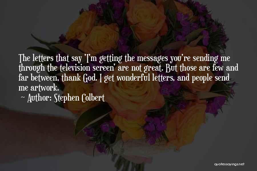 Getting Letters Quotes By Stephen Colbert