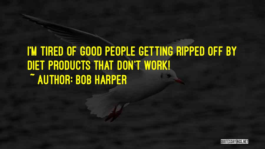 Getting Off Work Quotes By Bob Harper