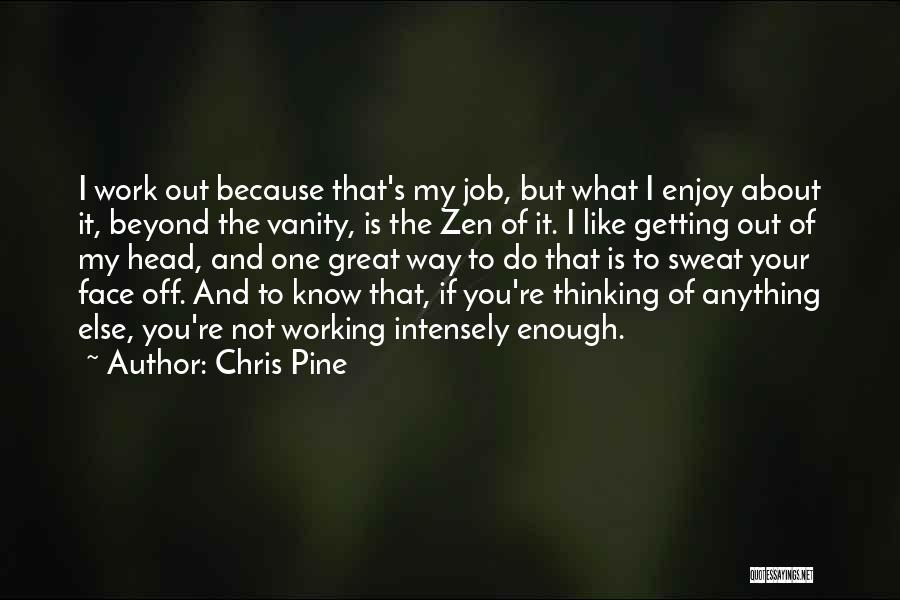 Getting Off Work Quotes By Chris Pine