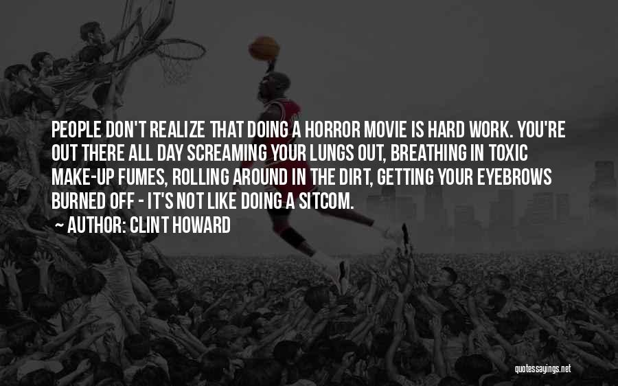 Getting Off Work Quotes By Clint Howard