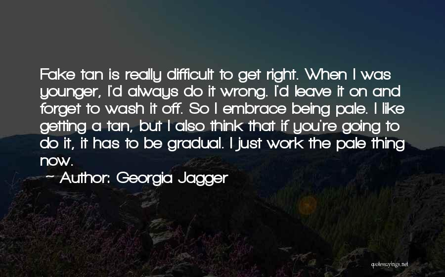Getting Off Work Quotes By Georgia Jagger