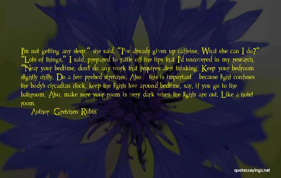 Getting Off Work Quotes By Gretchen Rubin