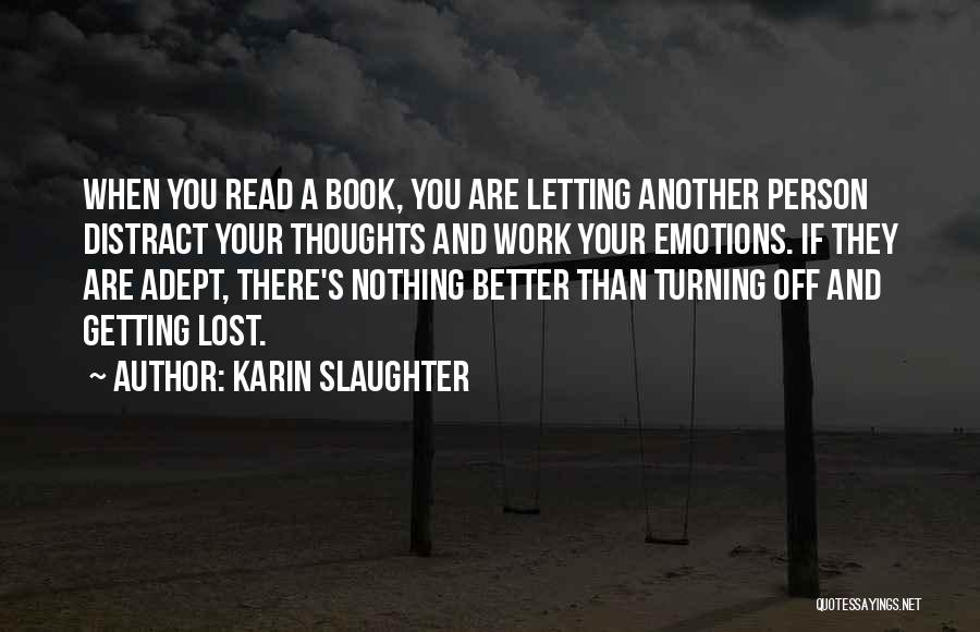Getting Off Work Quotes By Karin Slaughter