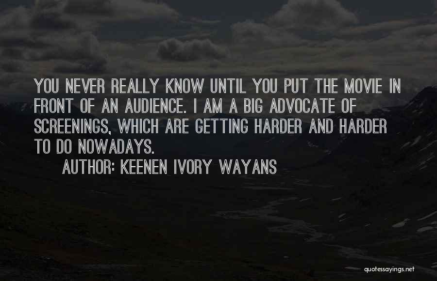 Getting Out What You Put In Quotes By Keenen Ivory Wayans