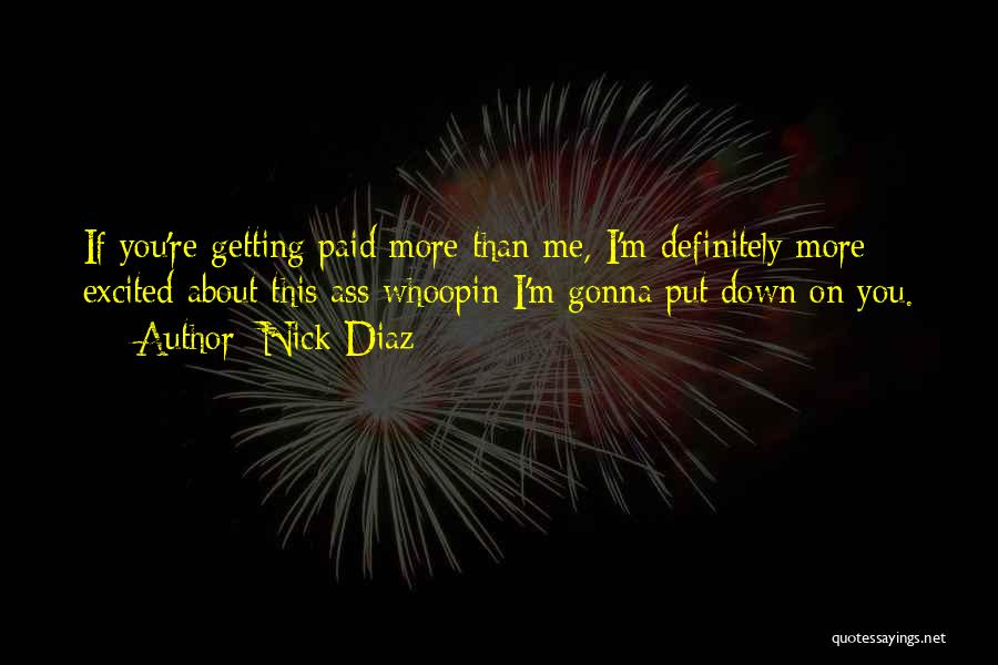 Getting Out What You Put In Quotes By Nick Diaz