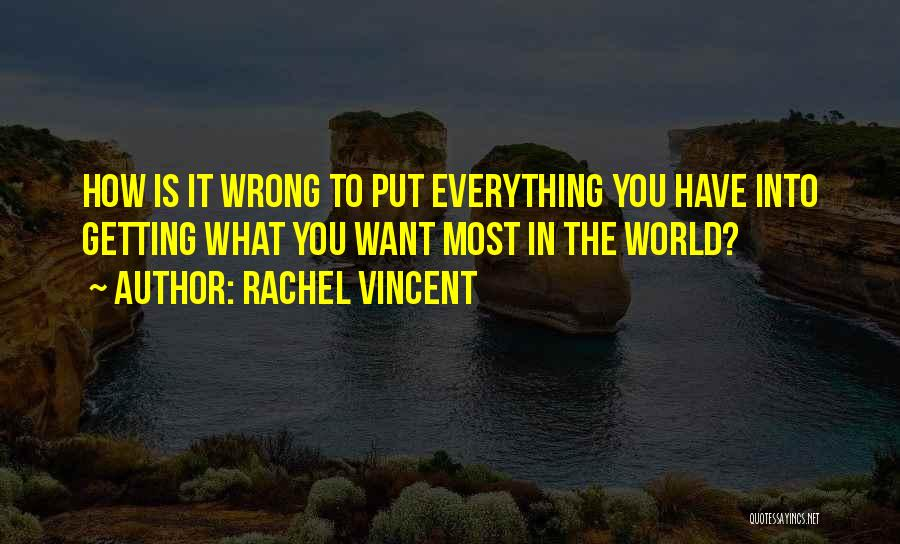Getting Out What You Put In Quotes By Rachel Vincent