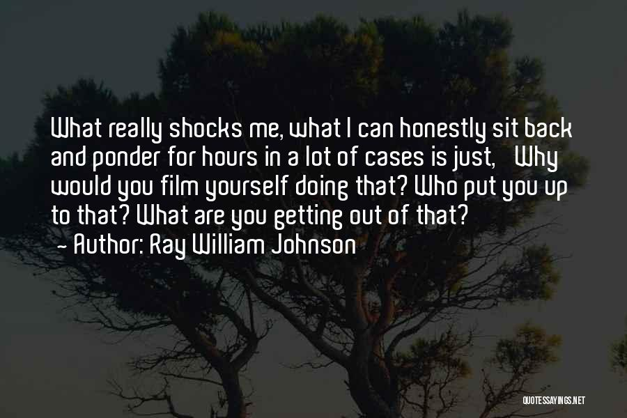 Getting Out What You Put In Quotes By Ray William Johnson