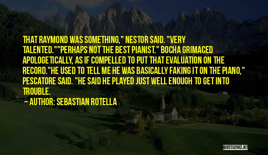 Getting Out What You Put In Quotes By Sebastian Rotella